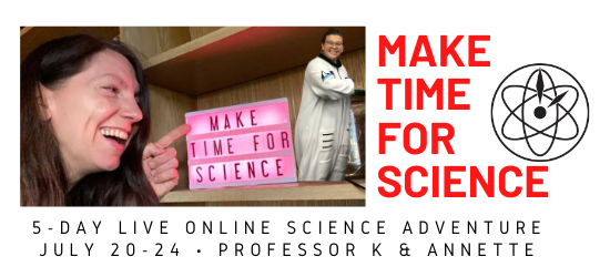 MTFS July 2020 website image - Join the Make Time For Science summer 5-day adventure!